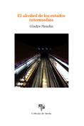 III. El alcohol de los estados intermedios, de Gladys Mendía