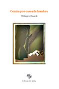 X. Ceniza por cascada hembra, de Milagro Haack