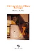 XII. O livro invisível de William Burroughs, de Floriano Martins